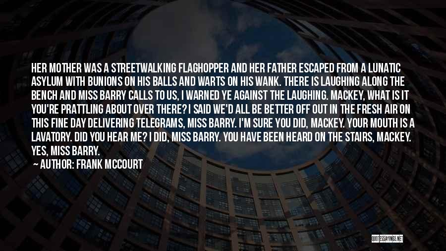 Did You Miss Me Quotes By Frank McCourt