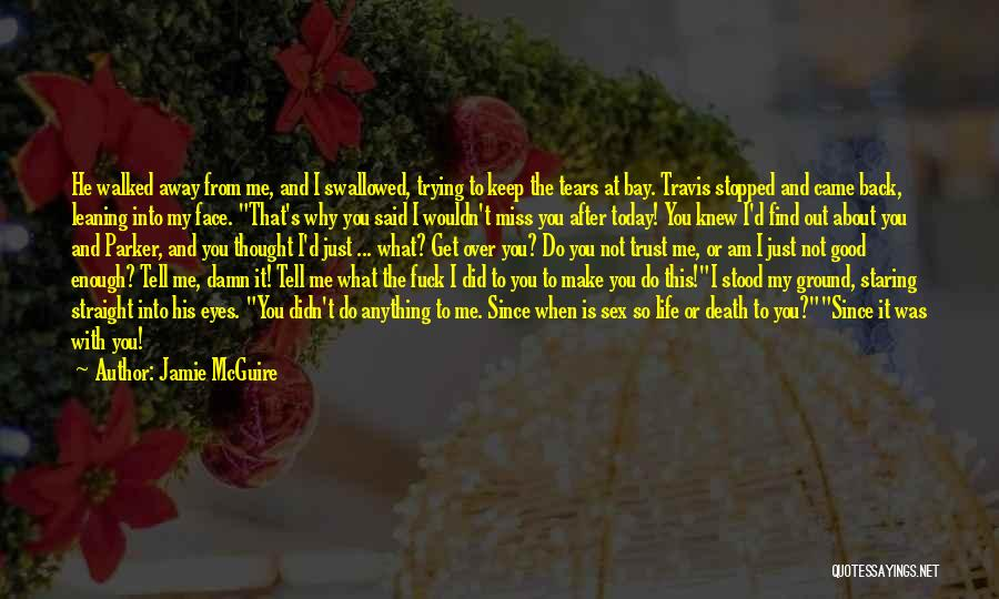 Did You Miss Me Quotes By Jamie McGuire