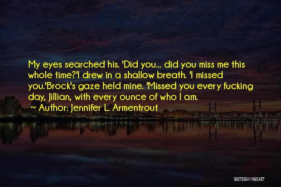 Did You Miss Me Quotes By Jennifer L. Armentrout