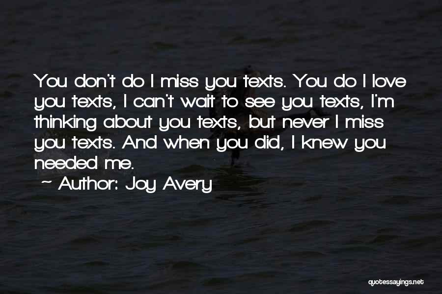 Did You Miss Me Quotes By Joy Avery