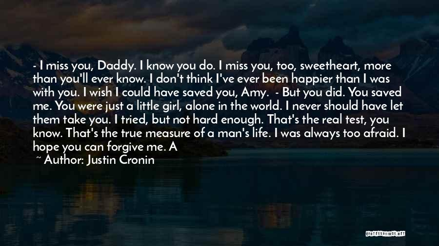 Did You Miss Me Quotes By Justin Cronin
