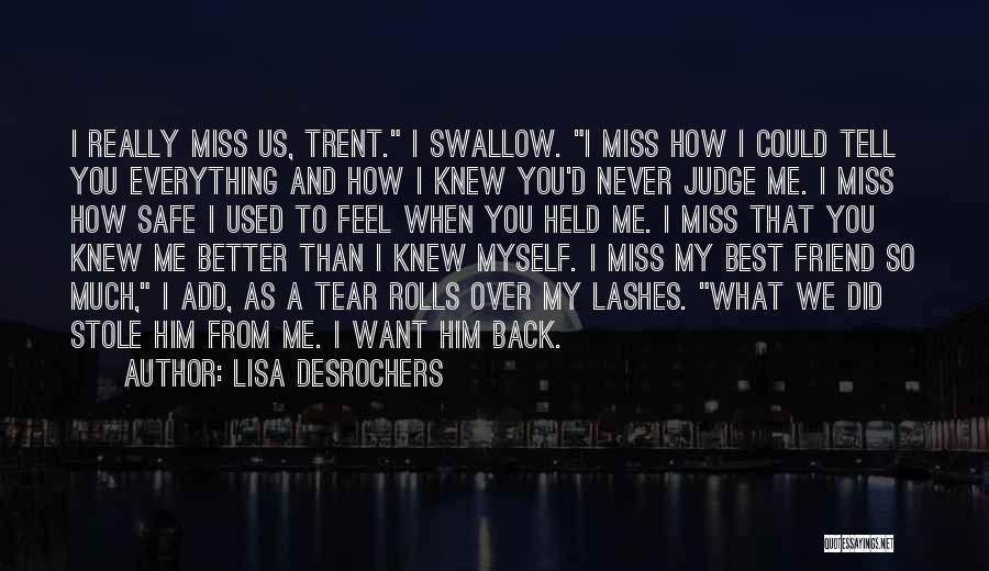 Did You Miss Me Quotes By Lisa Desrochers
