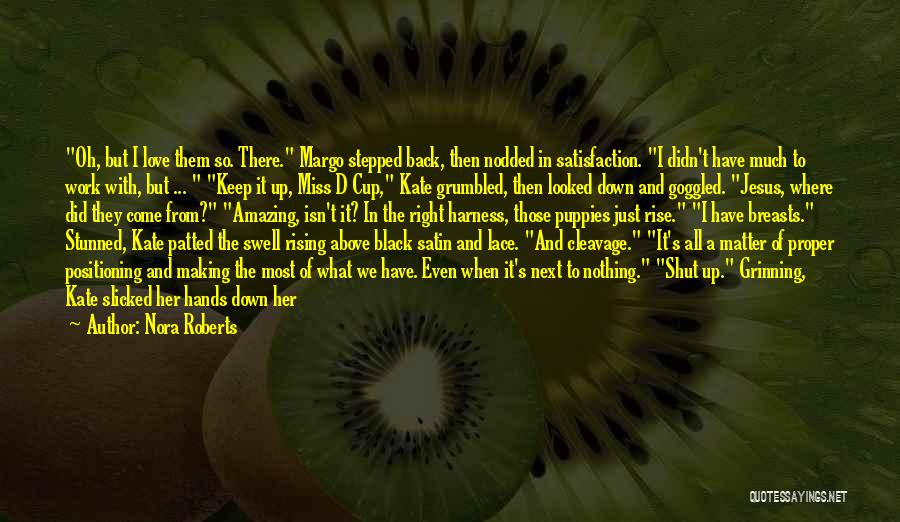Did You Miss Me Quotes By Nora Roberts