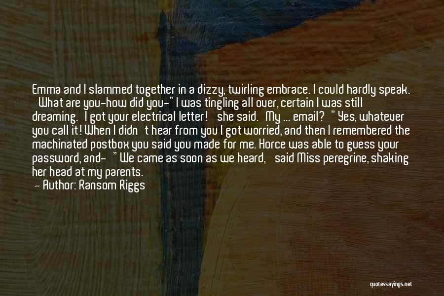 Did You Miss Me Quotes By Ransom Riggs