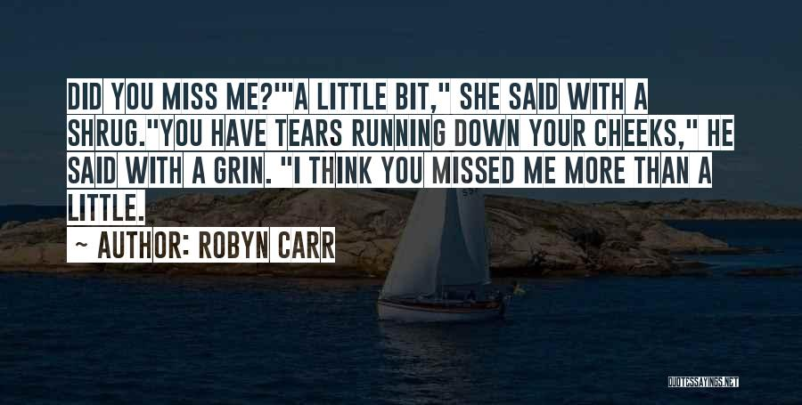 Did You Miss Me Quotes By Robyn Carr