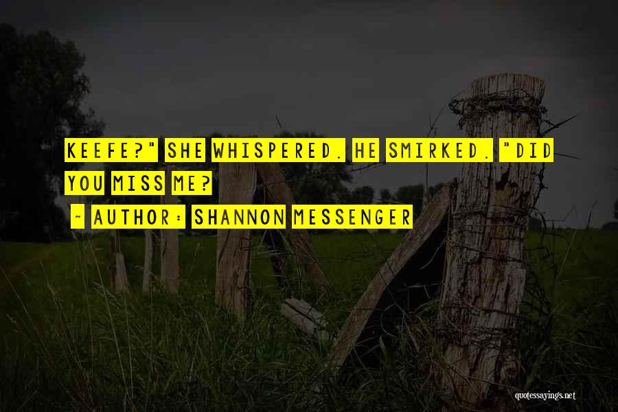 Did You Miss Me Quotes By Shannon Messenger