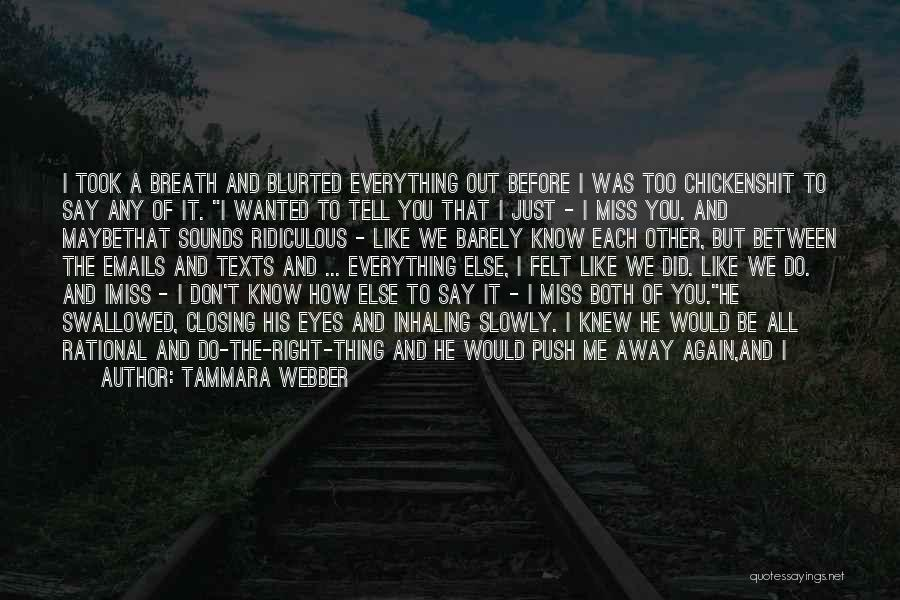 Did You Miss Me Quotes By Tammara Webber