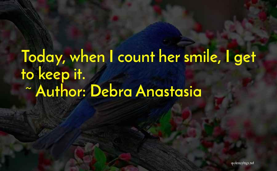 Did You Smile Today Quotes By Debra Anastasia