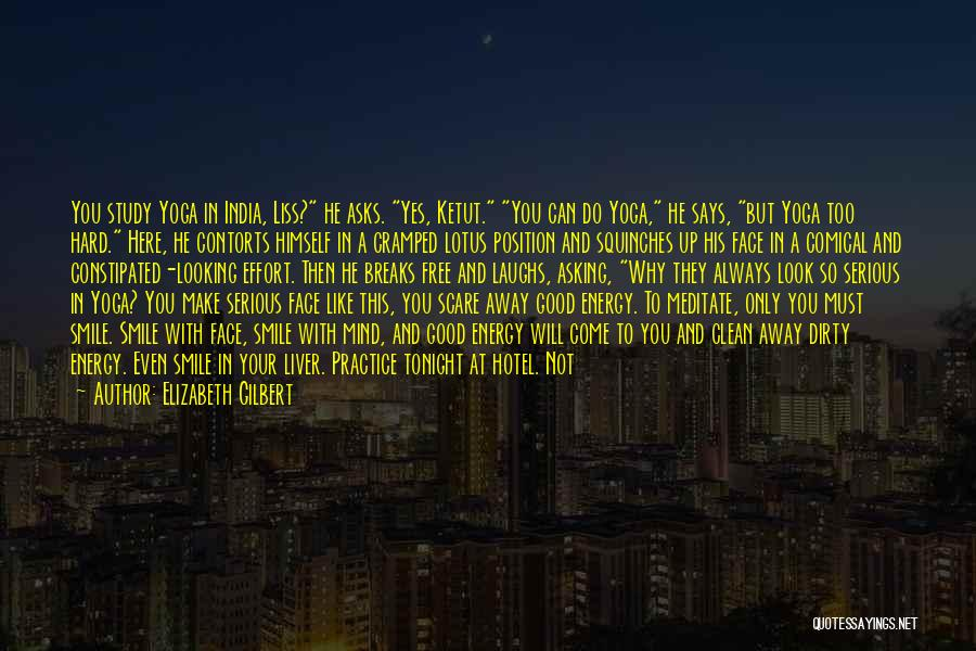 Did You Smile Today Quotes By Elizabeth Gilbert