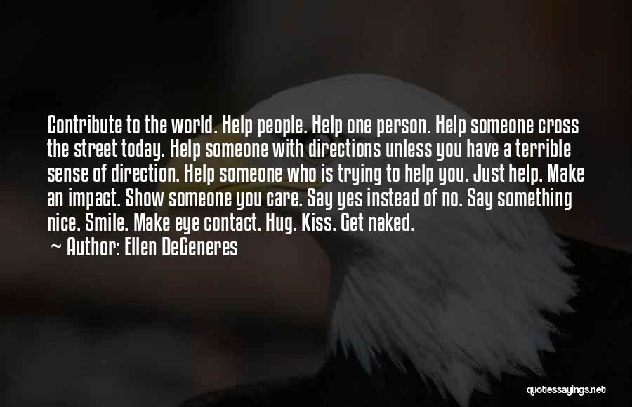 Did You Smile Today Quotes By Ellen DeGeneres