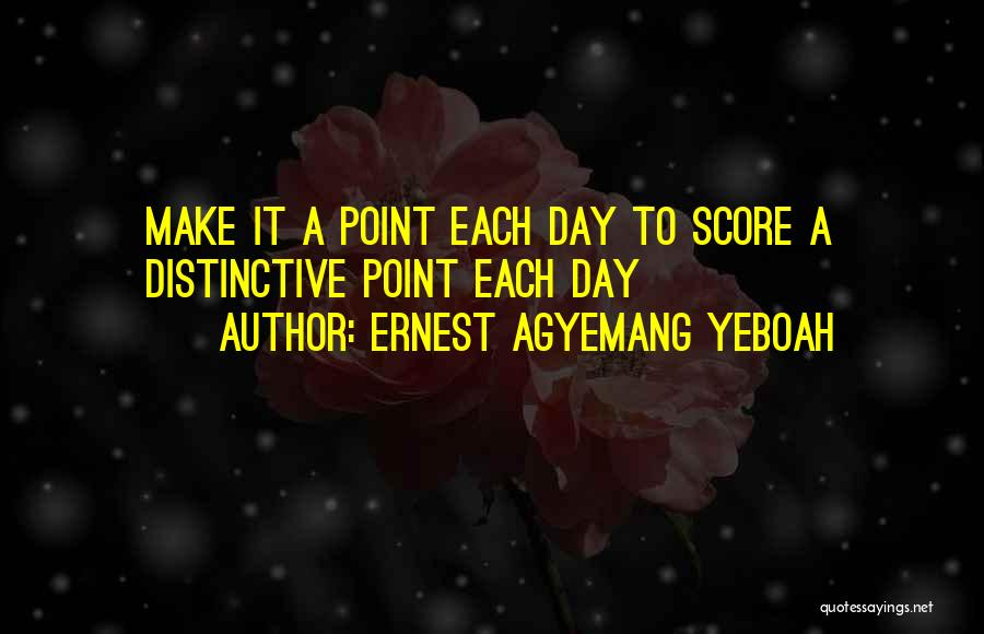 Did You Smile Today Quotes By Ernest Agyemang Yeboah