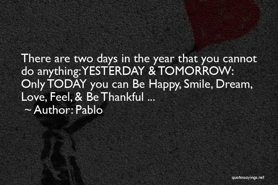 Did You Smile Today Quotes By Pablo