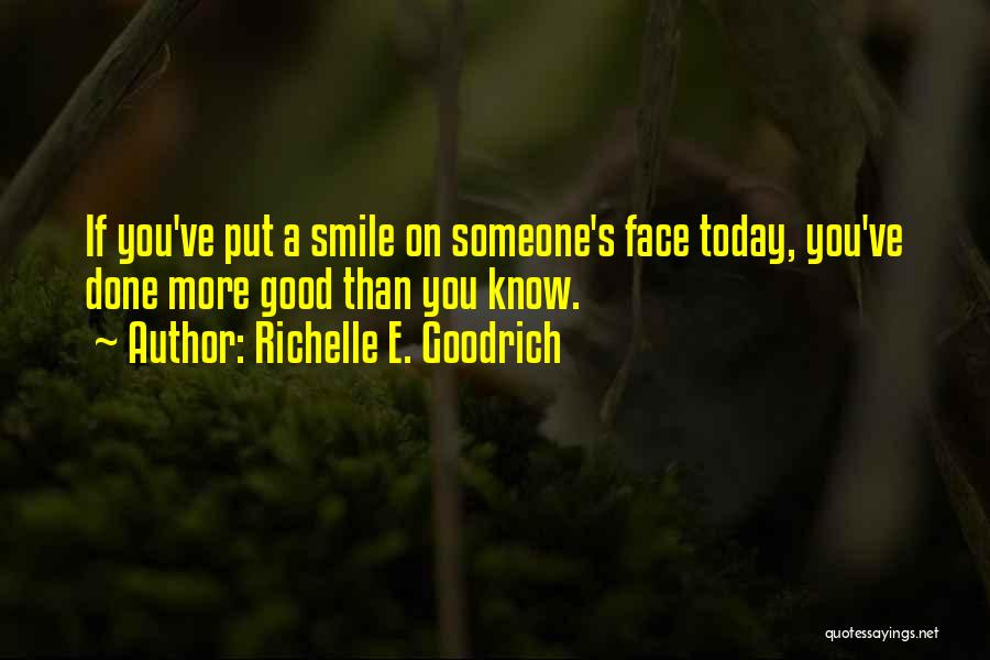 Did You Smile Today Quotes By Richelle E. Goodrich