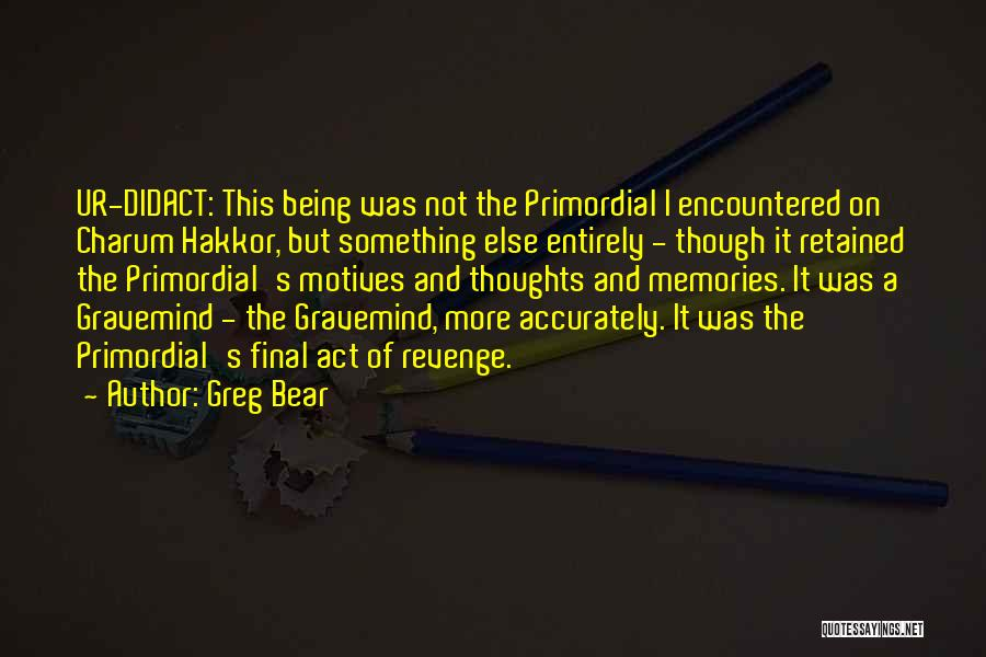 Didact Quotes By Greg Bear