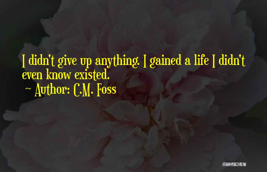 Didn't Give Up Quotes By C.M. Foss