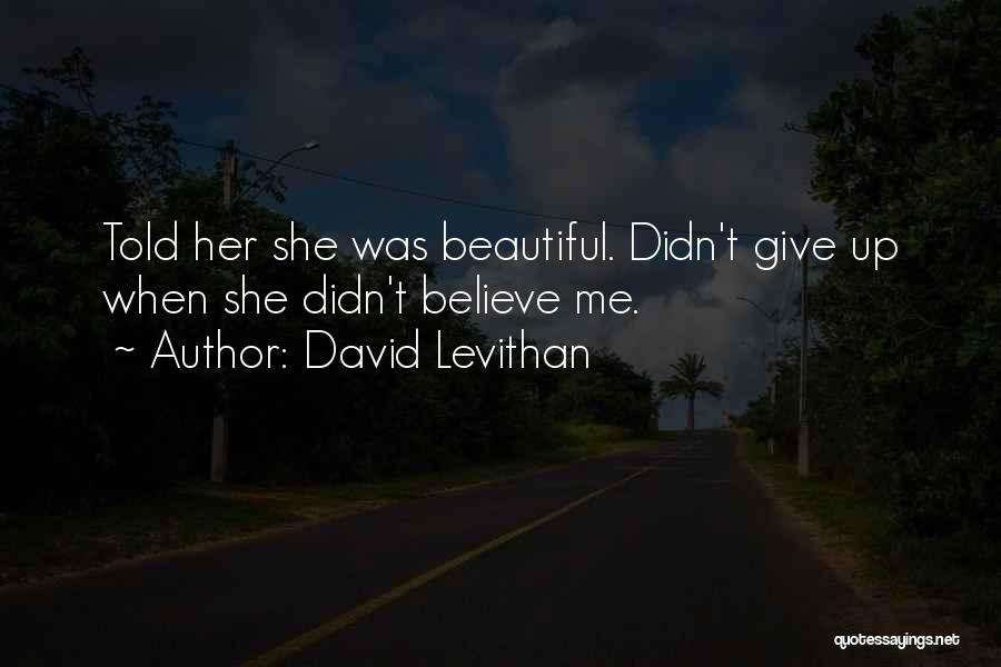 Didn't Give Up Quotes By David Levithan