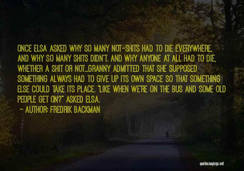 Didn't Give Up Quotes By Fredrik Backman