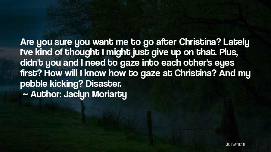 Didn't Give Up Quotes By Jaclyn Moriarty