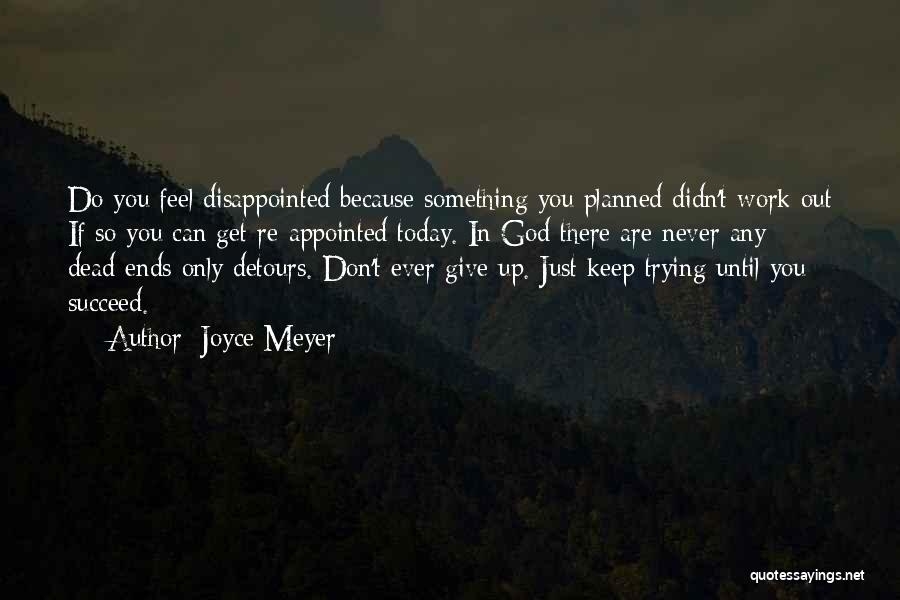 Didn't Give Up Quotes By Joyce Meyer