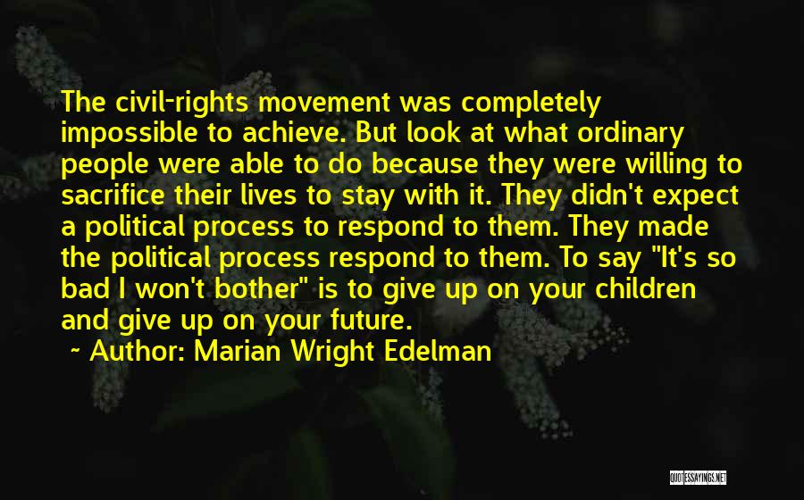 Didn't Give Up Quotes By Marian Wright Edelman
