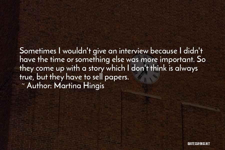 Didn't Give Up Quotes By Martina Hingis