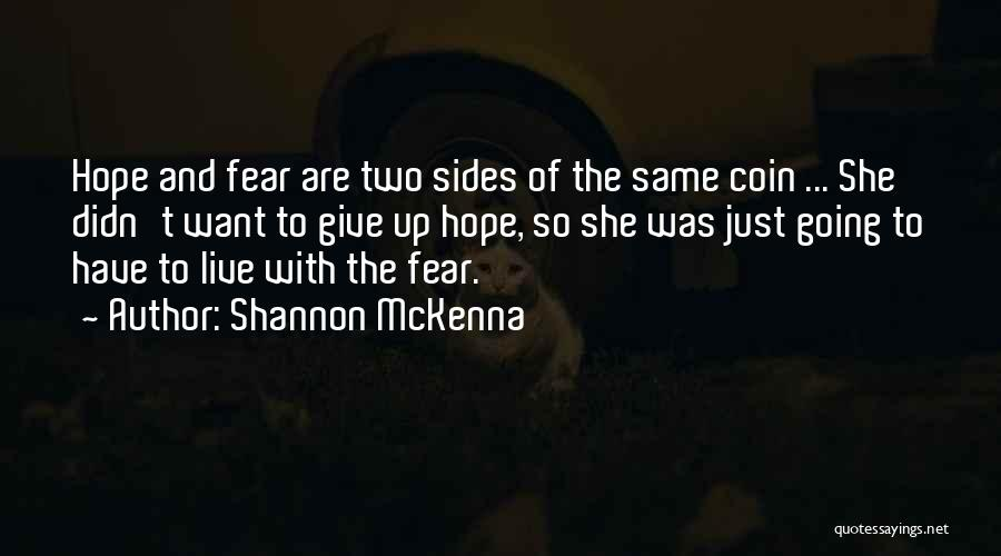 Didn't Give Up Quotes By Shannon McKenna