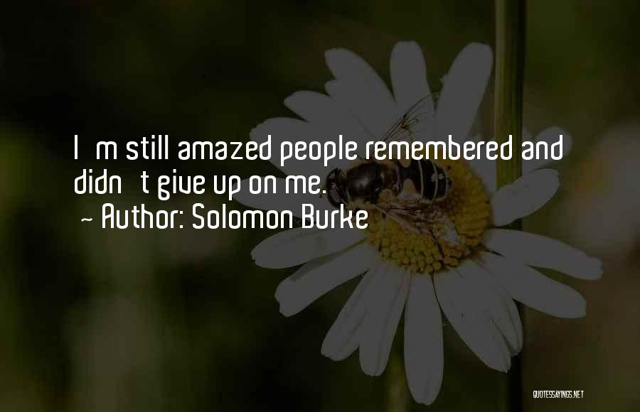 Didn't Give Up Quotes By Solomon Burke
