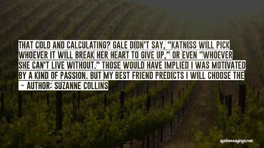 Didn't Give Up Quotes By Suzanne Collins