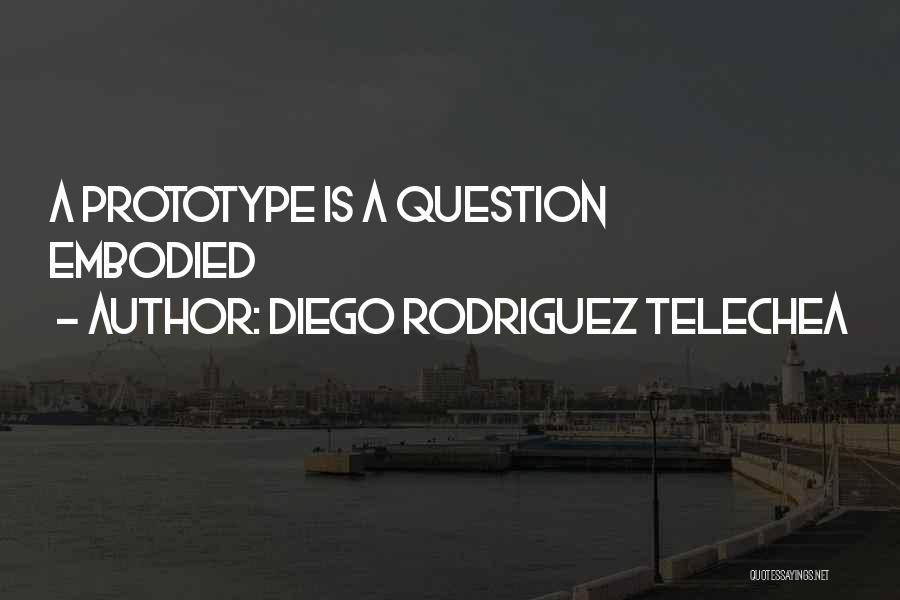 Diego Rodriguez Telechea Quotes 706788