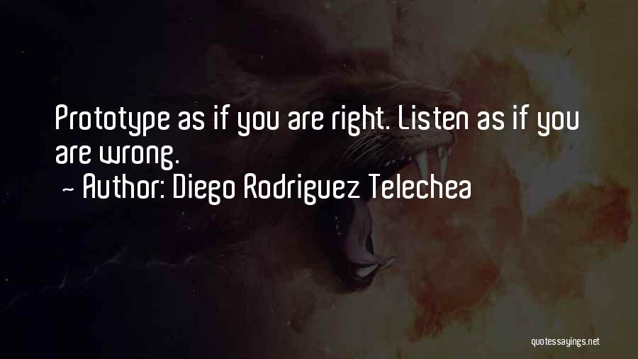 Diego Rodriguez Telechea Quotes 916294