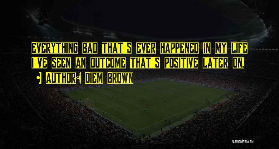 Diem Brown Quotes 1083900