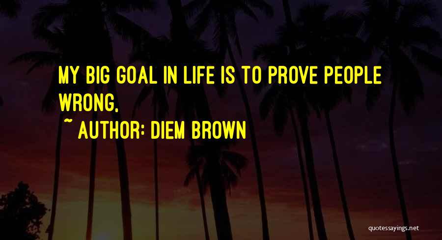 Diem Brown Quotes 1836274