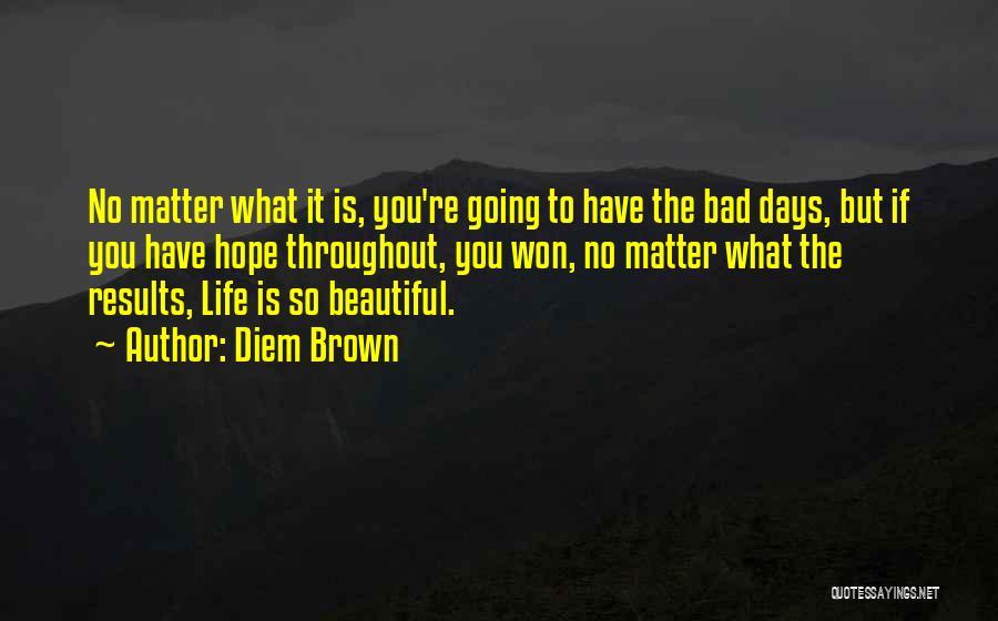 Diem Brown Quotes 2030918