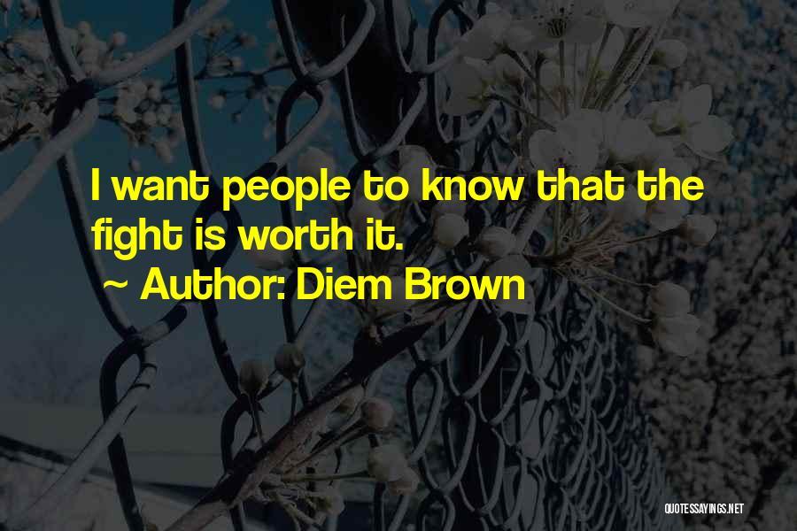 Diem Brown Quotes 689718