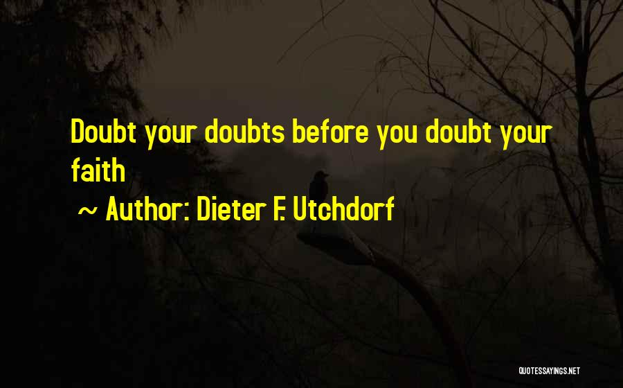 Dieter F. Utchdorf Quotes 1627525