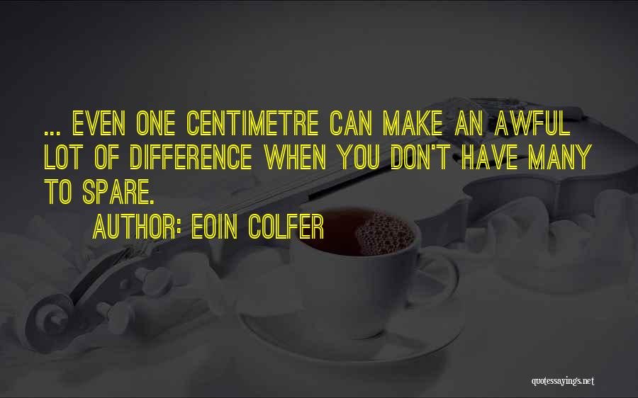 Difference In Height Quotes By Eoin Colfer