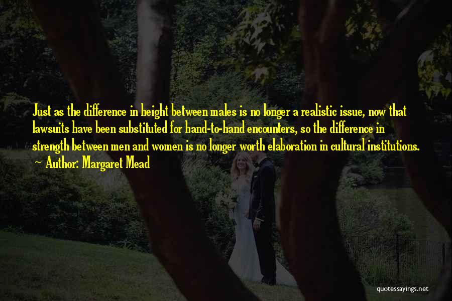 Difference In Height Quotes By Margaret Mead
