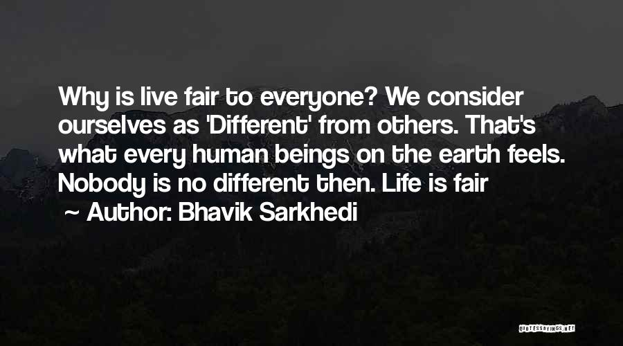 Different From Everyone Quotes By Bhavik Sarkhedi