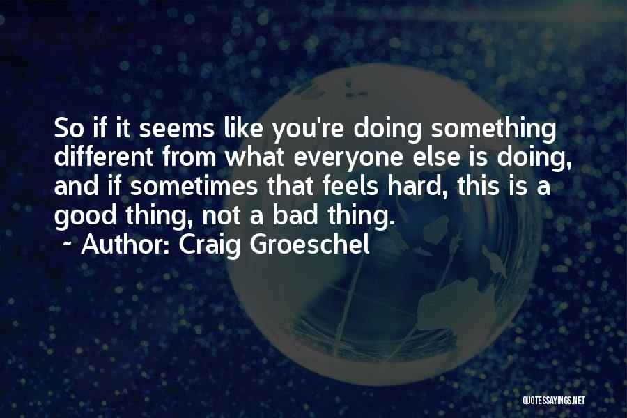 Different From Everyone Quotes By Craig Groeschel