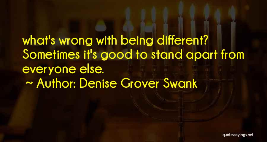 Different From Everyone Quotes By Denise Grover Swank