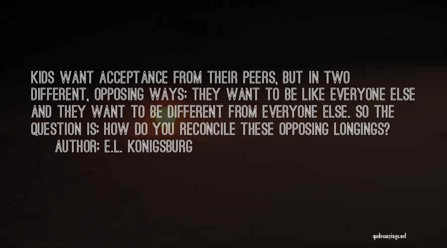 Different From Everyone Quotes By E.L. Konigsburg