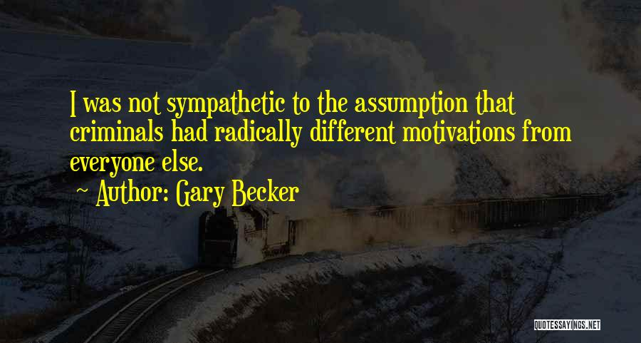 Different From Everyone Quotes By Gary Becker