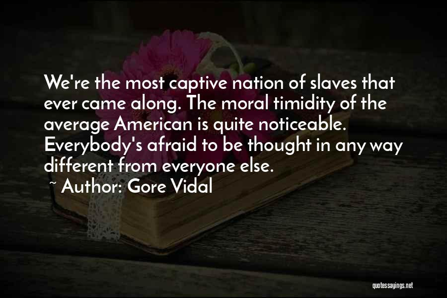 Different From Everyone Quotes By Gore Vidal