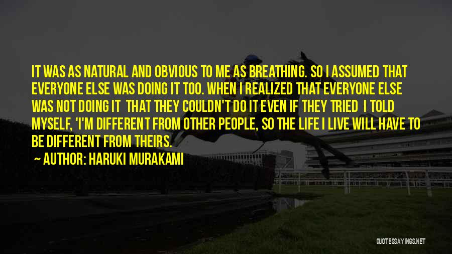 Different From Everyone Quotes By Haruki Murakami