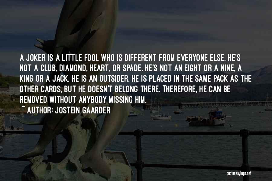 Different From Everyone Quotes By Jostein Gaarder