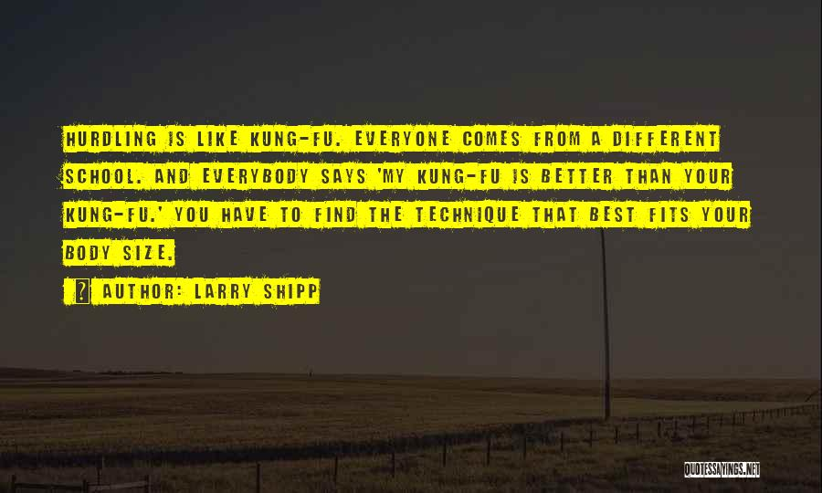 Different From Everyone Quotes By Larry Shipp