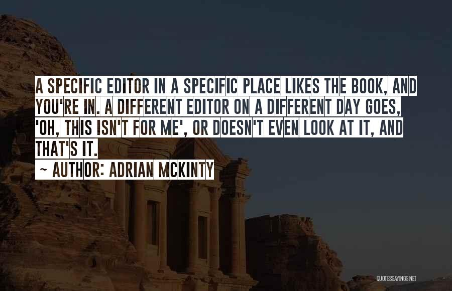 Different Likes Quotes By Adrian McKinty