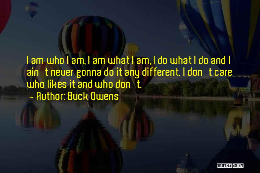 Different Likes Quotes By Buck Owens