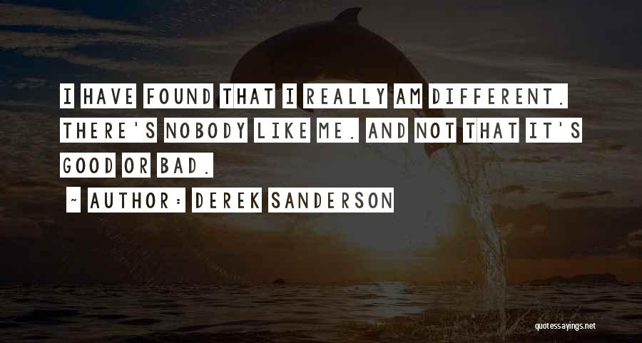 Different Likes Quotes By Derek Sanderson