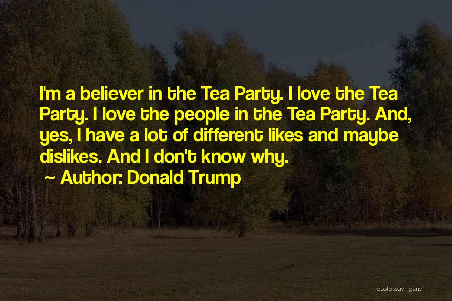 Different Likes Quotes By Donald Trump